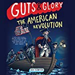 Guts & Glory: The American Revolution | Ben Thompson