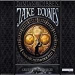 Jake Djones und die Hüter der Zeit (Jake Djones 1) | Damian Dibben