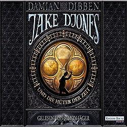 Jake Djones und die Hüter der Zeit (Jake Djones 1)