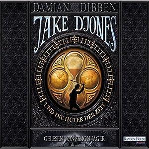 Jake Djones und die Hüter der Zeit (Jake Djones 1) Hörbuch