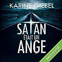 Satan était un ange Audiobook by Karine Giebel Narrated by François Tavares