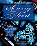 img - for Serving from the Heart - Participant Workbook: Finding Your Gifts and Talents for Service book / textbook / text book