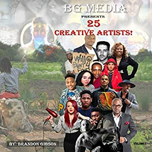 BG Media Presents: 25 Creative Artists! Audiobook