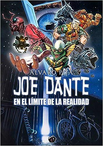 JOE DANTE: EN EL LÍMITE DE LA REALIDAD: Amazon.es: Álvaro ...