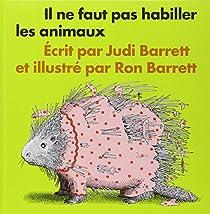 Il ne faut pas habiller les animaux par Barrett