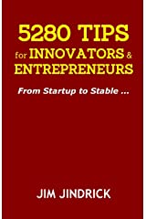 5280 TIPS for INNOVATORS and ENTREPRENEURS: From Startup to Stable ... Paperback