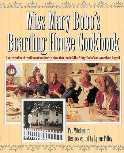 Miss Mary Bobo's Boarding House Cookbook: A Celebration of Traditional Southern Dishes that Made Miss Mary Bobo's--An American Legend by Mitchamore, Pat, Tolley, Lynne (1994)