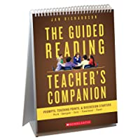 The Guided Reading Teacher's Companion: Prompts, Teaching Points & Discussion Starters
