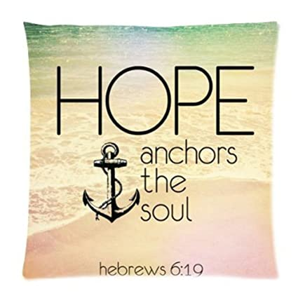 Image of: Messages Christian Religious Bible Verse Inspirational Quotes 18x18 Cusion Case Hebrews 619 Hope Anchor Amazoncom Amazoncom Christian Religious Bible Verse Inspirational Quotes