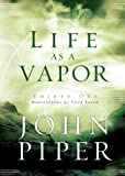 Life as a Vapor: Thirty-One Meditations for Your