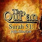 The Qur'an: Surah 51 - Adh-Dhariyat Hörbuch von One Media iP LTD Gesprochen von: A. Haleem