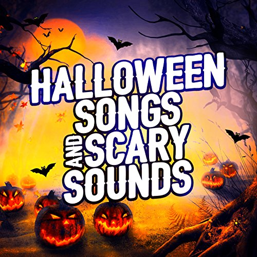 Halloween Songs and Scary Sounds