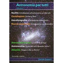 Astronomia per tutti: volume 1 (Italian Edition)