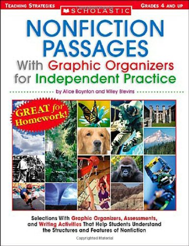 Nonfiction Passages With Graphic Organizers for Independent Practice: Grades 4 and Up: Selections With Graphic Organizers, Assessments, and Writing ... the Structures and Features of Nonfiction