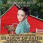 Shadow of Faith: Book 7 of the Shadow Series | Barbara Goss