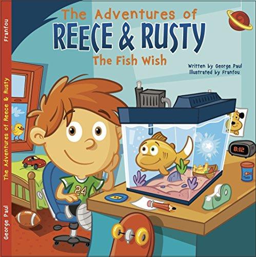 The Adventures of Reece & Rusty: Volume 1- The Fish Wish