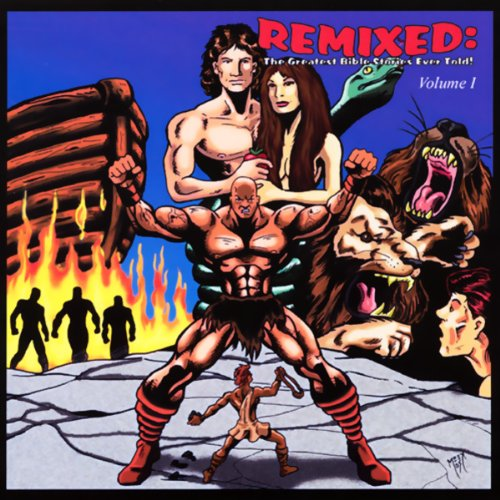 Remixed: The Greatest Bible Stories Ever Told! Volume One (The Cast Of The Greatest Story Ever Told)