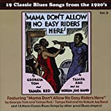 19 Classic Blues Songs From The 1920's, Vol. 9: Mama Don't Allow No Easy Riders Here by Various Artists (2012-07-17)