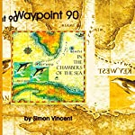 Waypoint 90: In the Chambers of the Sea | Simon Vincent