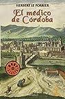 El médico de Córdoba par Herbert le Porrier