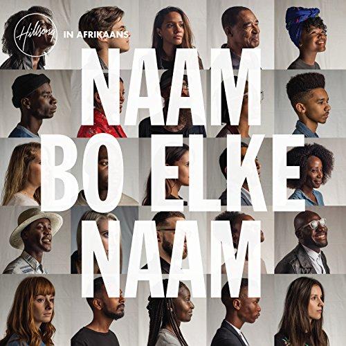 Hillsong In Afrikaans - Naam Bo Elke Naam 2018