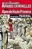 Alpes-de-Hautes-Provence Grandes Affaires Criminelles