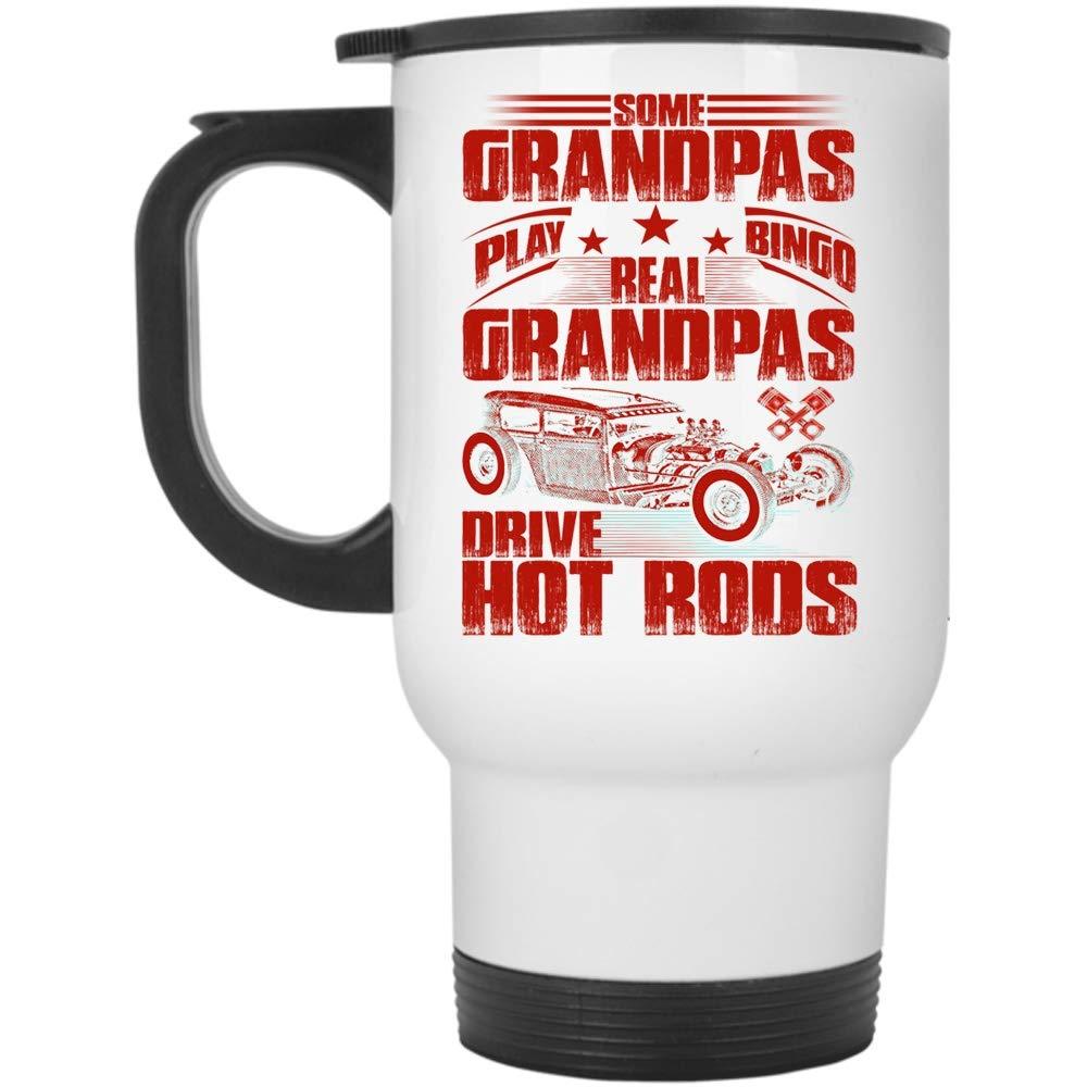 Driving Hot Rods Mug, Cool Dad Travel Mug, Some Grandpas Play Bingo Real Grandpas Drive Hot Rods Mug (Travel Mug - White)