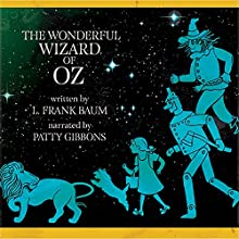 The Wonderful Wizard of Oz Audiobook by L. Frank Baum Narrated by Patty Gibbons