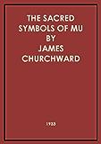The Sacred Symbols Of Mu (Illustrated)