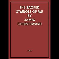 The Sacred Symbols Of Mu (Illustrated) (English Edition)
