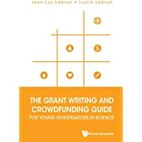 Grant Writing And Crowdfunding Guide For Young Investigators In Science, The