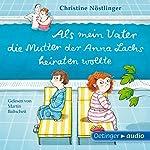 Als mein Vater die Mutter der Anna Lachs heiraten wollte | Christine Nöstlinger