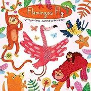 Flamingos Fly (Animals Play)