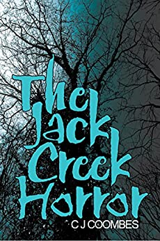 The Jack Creek Horror by [Coombes, C J]