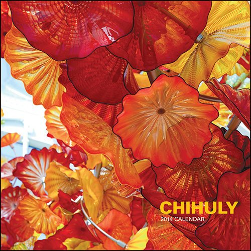 2014 Chihuly Wall Calendar by Chihuly Calendar
