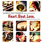 Heart. Beat. Love. | James Patterson,Emily Raymond