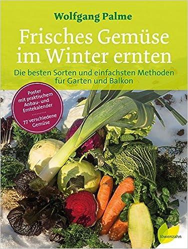 Frisches gemüse im winter ernten: die besten sorten und ...