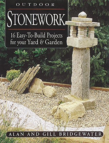 Outdoor Stonework: 16 Easy-to-Build Projects For Your Yard and Garden by Gill Bridgewater - Mall Bridgewater Shopping
