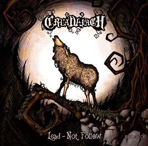 Cruadalach: Lead - not follow! (Audio CD)