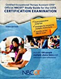 The NBCOT Official COTA Study Guide : Certified Occupational Therapy Assistant Certification Examination, National Board for Certification in Occupational Therapy, 0991032802