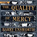 The Quality of Mercy: A Novel Audiobook by Barry Unsworth Narrated by David Rintoul