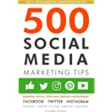 500 Social Media Marketing Tips: Essential Advice, Hints and Strategy for Business: Facebook, Twitter, Instagram, Pinterest,