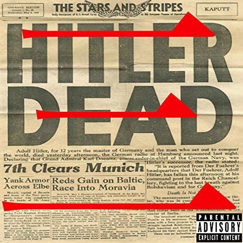 Hitler's Dead [Explicit]