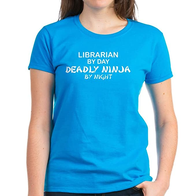 1d9048dedf CafePress - Librarian Deadly Ninja by Night Women's Dark T-Shi - Womens  Cotton T