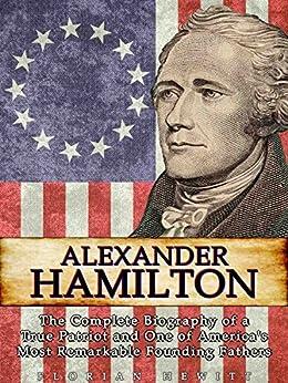 Alexander Hamilton Complete Biography Remarkable ebook product image