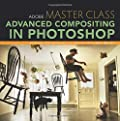 Adobe Master Class: Advanced Compositing in Photoshop: Secrets of Bringing the Impossible to Reality