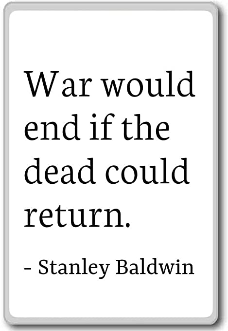 PhotoMagnets War Would End if The Dead Could Return. - Stanley ...