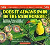 Does It Always Rain in the Rain Forest? (Scholastic Question & Answer Series)