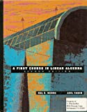 First Course Linear Algebra, Moore, Hal G. and Yaqub, Adil M., 067338392X