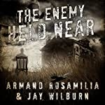 The Enemy Held Near | Jay Wilburn,Armand Rosamilia
